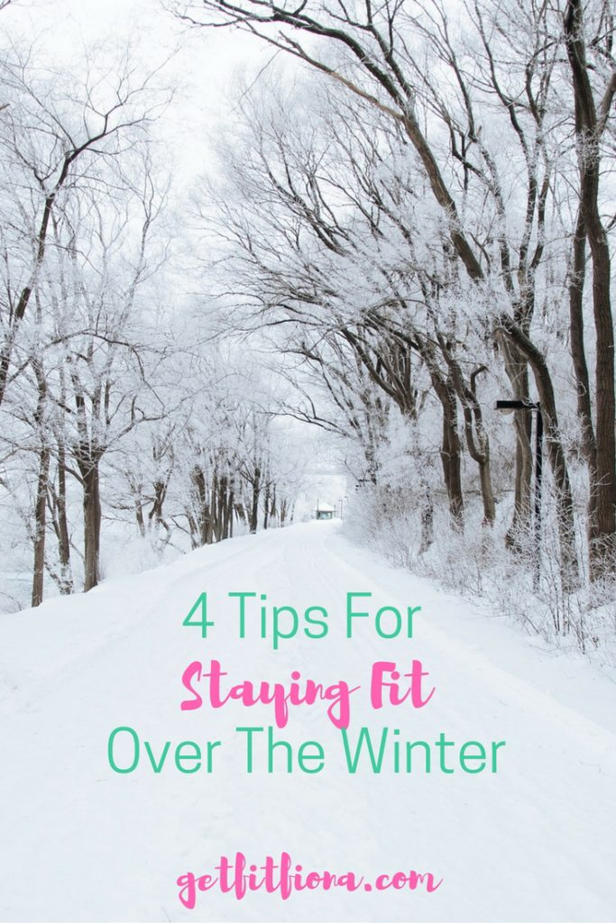 4 Tips For Staying Fit Over The Winter