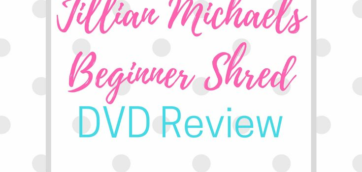 Jillian Michaels Beginner Shred DVD Review