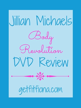 Jillian Michaels Body Revolution DVD Review February 24 2015