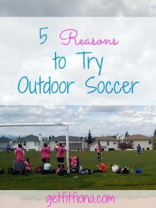 5 Reasons to Play Outdoor Soccer March 26 2015