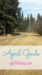April Goals April 2 2015