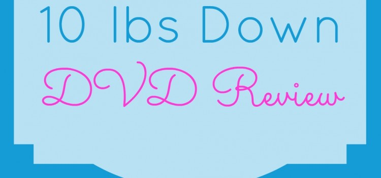 Jessica Smith's 10 lbs Down DVD Review