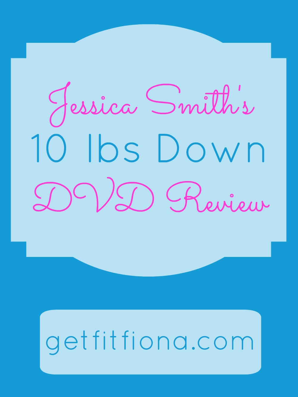Jessica Smith's 10 lbs down DVD Review April 7 2015