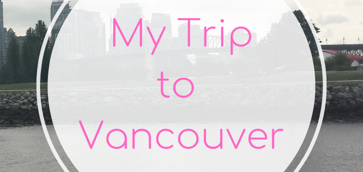 My Trip to Vancouver