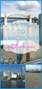 My Trip to Vancouver Pinterest May 17 2015