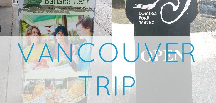Vancouver Trip – What I Ate