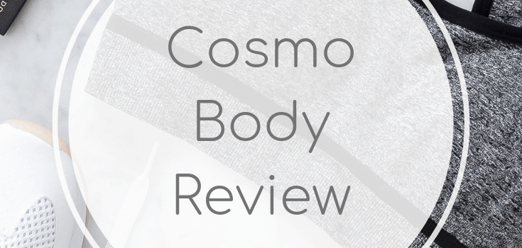 Cosmo Body Review