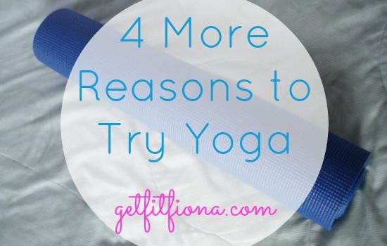4 MORE Reasons to Try Yoga
