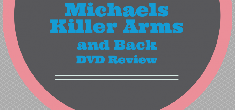 Jillian Michaels Killer Arms and Back DVD Review