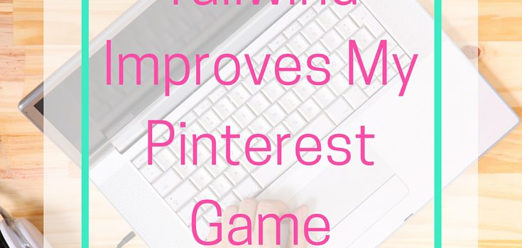 5 Ways Tailwind Improves My Pinterest Game