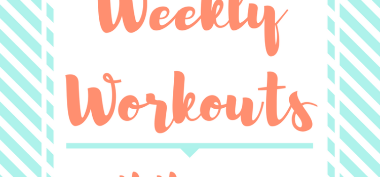 Weekly Workouts August 6 to 12 2017