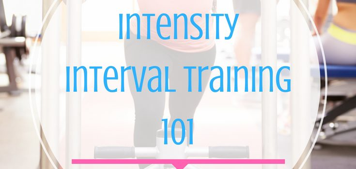 High Intensity Interval Training 101