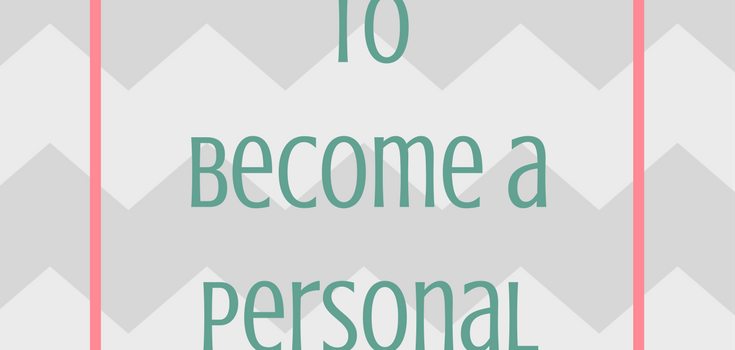 My Journey To Become a Personal Trainer – Part 1