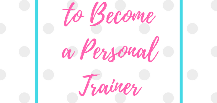 My Journey to Become a Personal Trainer Part 3