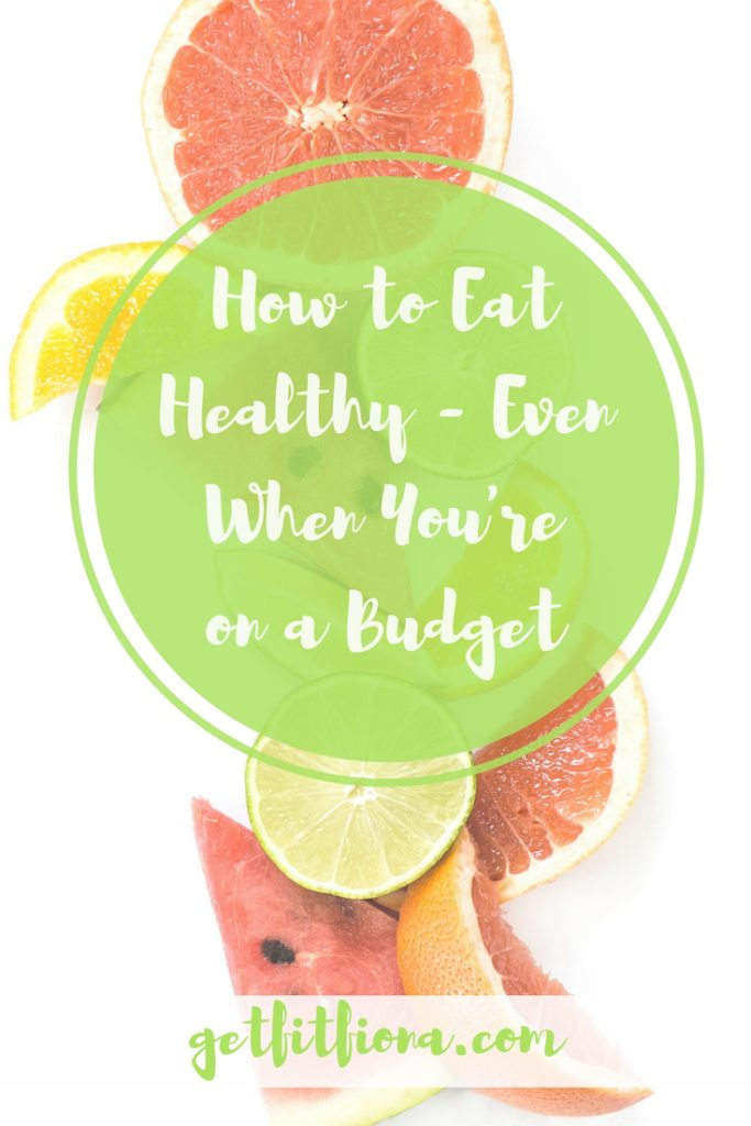 How to Eat Healthy - Even When You're on a Budget