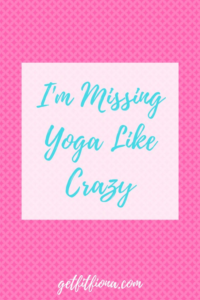 I'm Missing Yoga Like Crazy