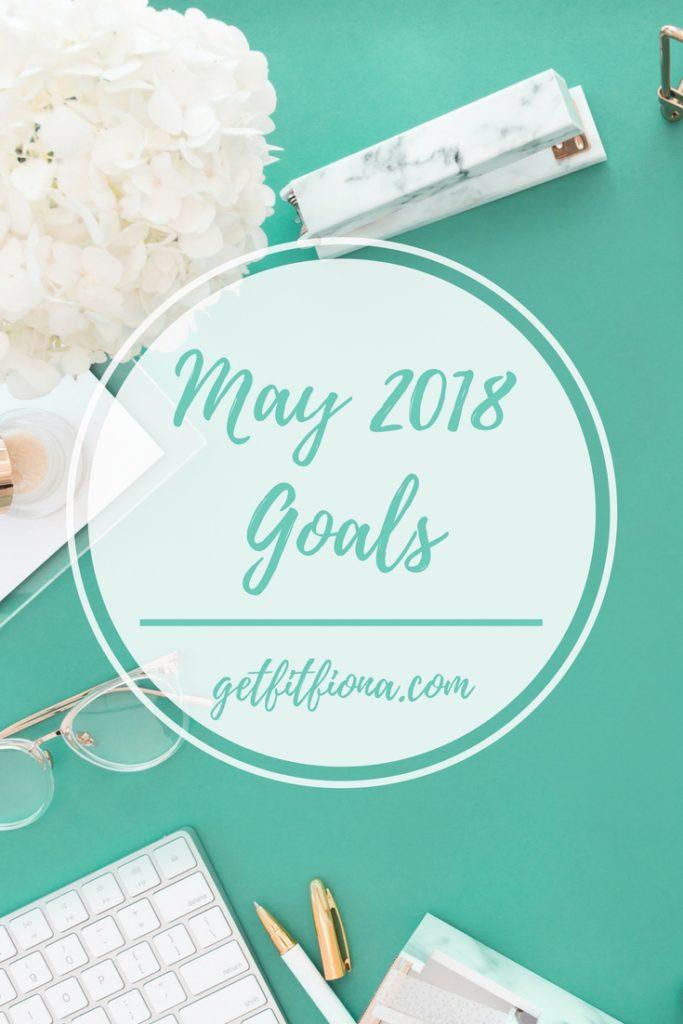 May 2018 Goals