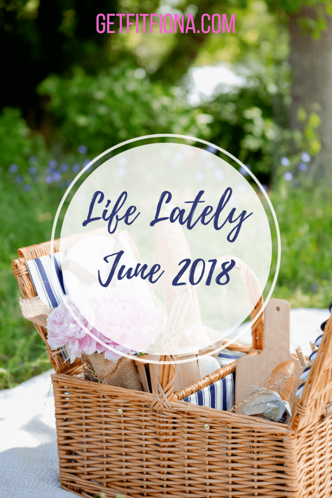 Life Lately June 2018