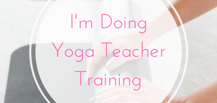 I'm Doing Yoga Teacher Training