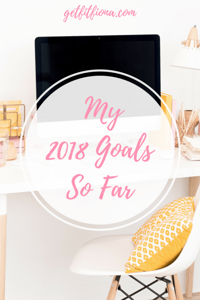 My 2018 Goals So Far