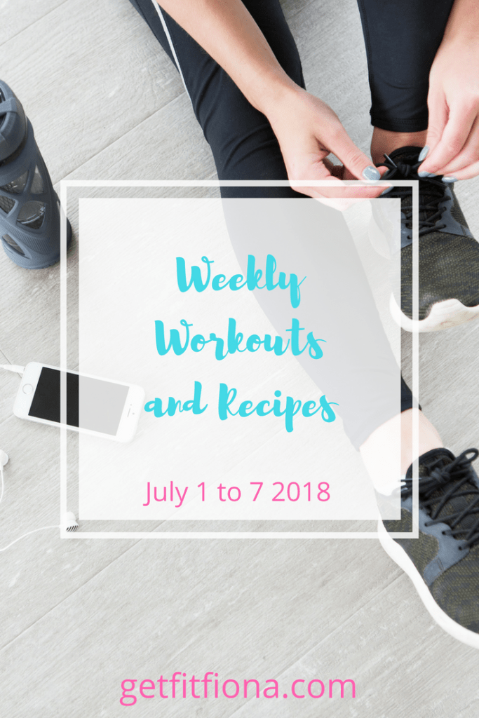 Weekly Workouts and Recipes July 1 to 7 2018