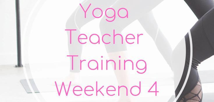Yoga Teacher Training Weekend 4