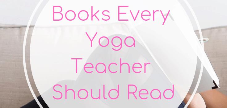 Books Every Yoga Teacher Should Read