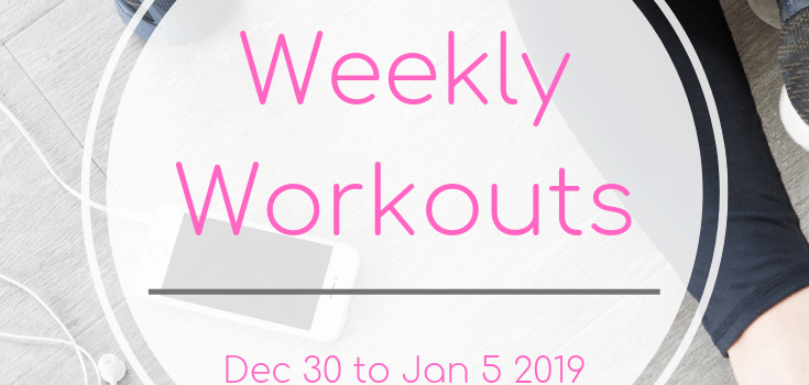 Weekly Workouts Dec 30 to Jan 5 2019