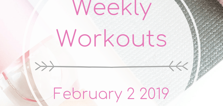Weekly Workouts February 2 2019