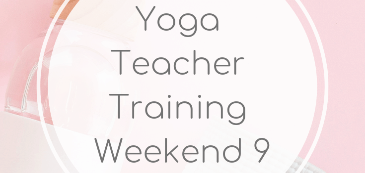 Yoga Teacher Training Weekend 9