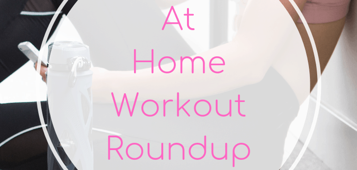 At Home Workout Roundup