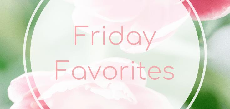 Friday Favorites April 5 2019