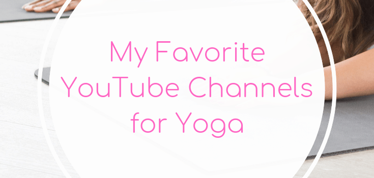 My Favorite YouTube Channels for Yoga