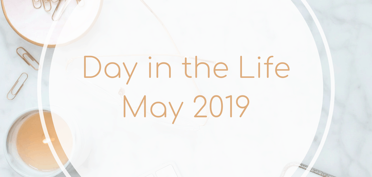 Day in the Life: May 2019