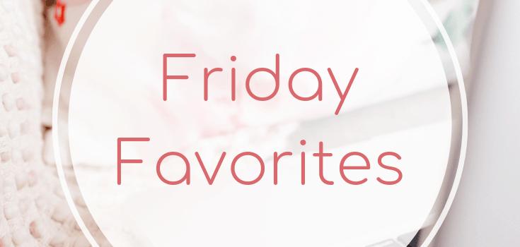 Friday Favorites May 17 2019