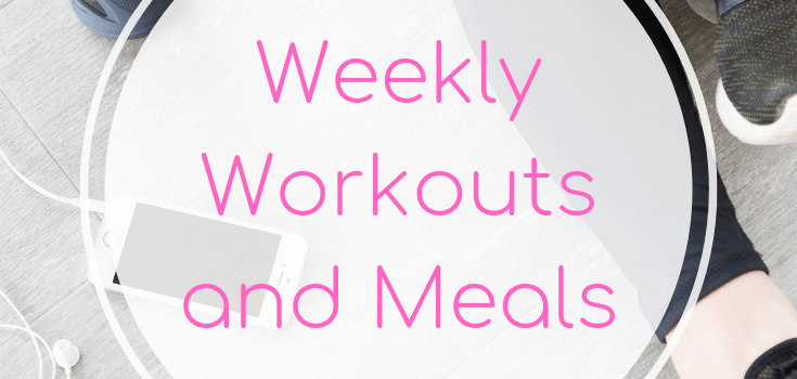 Weekly Workouts and Meals May 18 2019