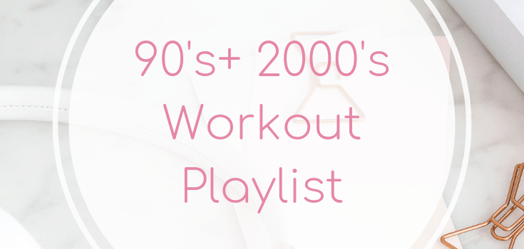 90's + 2000's Workout Playlist