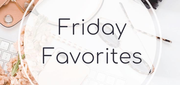 Friday Favorites: June 7 2019