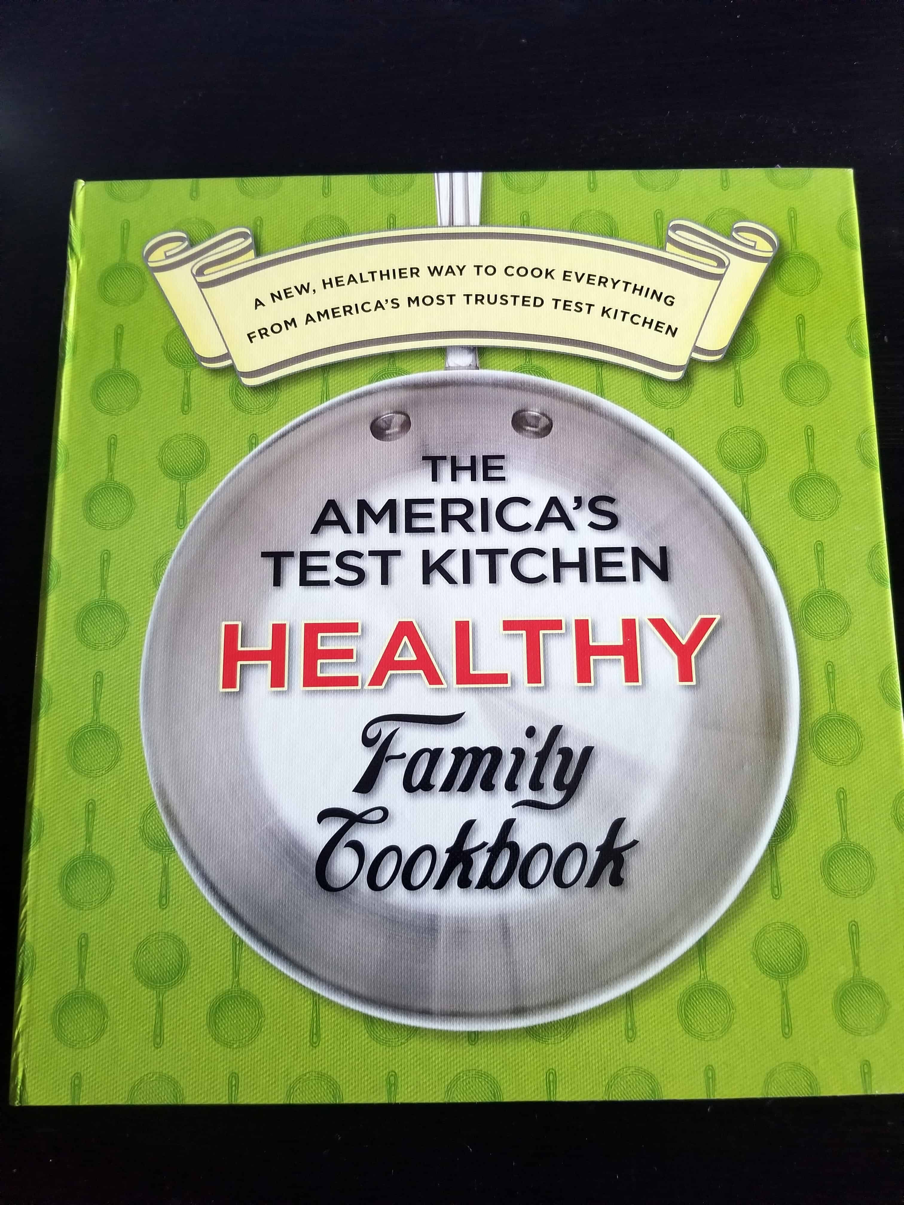 Americas Test Kitchen Healthy Family Cookbook July 18 2019