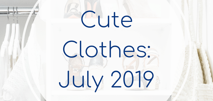 Cute Clothes: July 2019