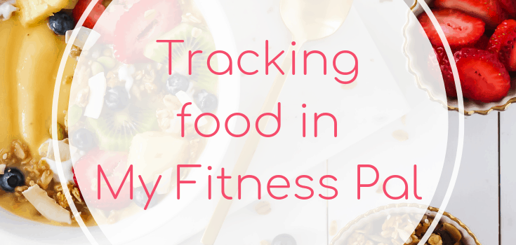 Tracking Food in My Fitness Pal