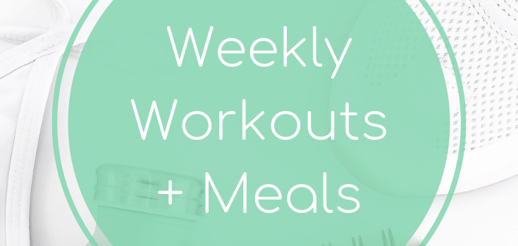 Weekly Workouts + Meals