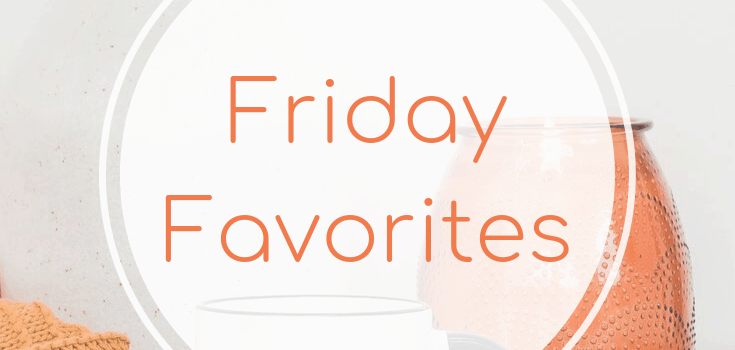 Friday Favorites: