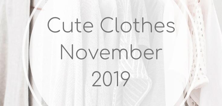 Cute Clothes: November 2019