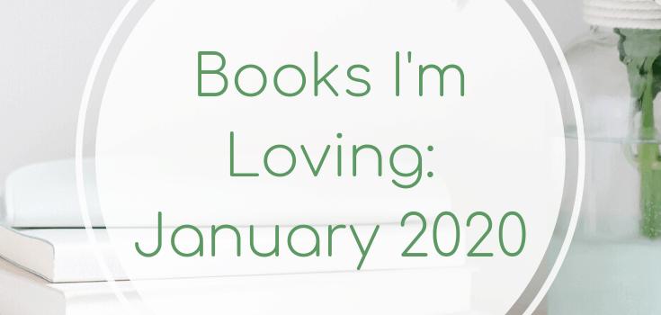 Books I'm Loving: January 2020