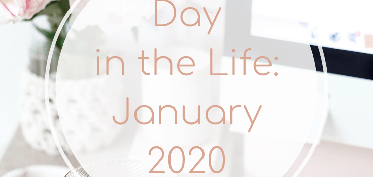 Day in the Life: January 2020