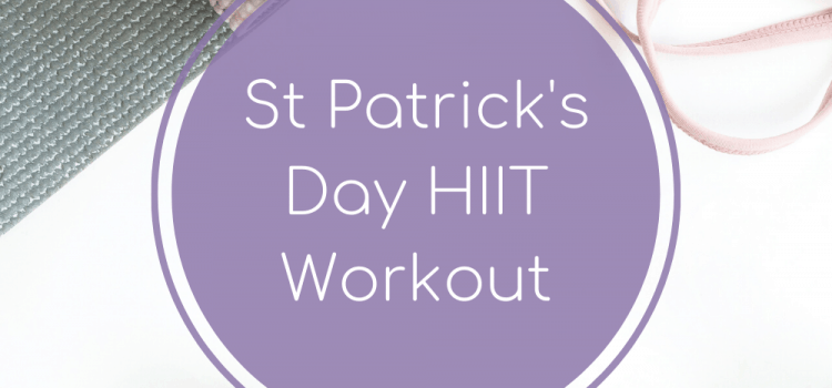 St Patrick's Day HIIT Workout